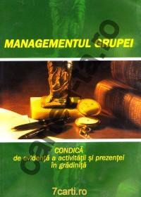 Managementul grupei. Condica de evideta a activitatii si prezentei in gradinita - ***