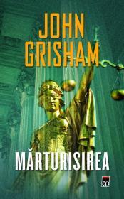 Marturisirea - John Grisham