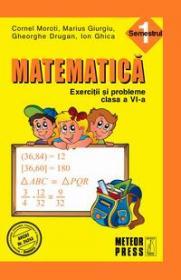 Matematica. Exercitii si probleme. Clasa a VI-a, semestrul I 2011-2012 - Cornel Moroti, Marius Giurgiu, Gheorghe Drugan, Ion Ghica