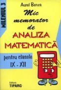 Mic memorator de analiza matematica pentru clasele IX-XII - Aurel Benza