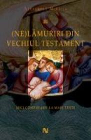 (Ne)Lamuriri din Vechiul Testament - Alexandru Mihaila