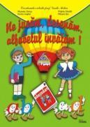 Ne jucam, desenam, alfabetul invatam! (Penes) - Marinela Chiriac, Virginia Danaila, Mihaela Ban, Dorina Anghel