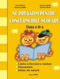 Ne pregatim pentru concursurile scolare clasa a III-a - Marinela Chiriac, Doina Burtila, Trandafira Plesan, Stela Apostol