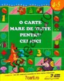 O carte mare de teste pentru cei mici - 4 - 5 ani - - ***