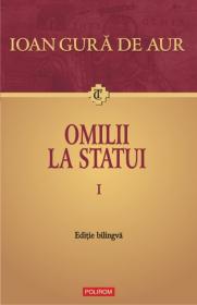 Omilii la statui (2 vol.) - Ioan Gura de Aur