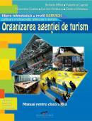 Organizarea agentiei de turism. Manual pentru clasa a XI-a - Stefania Mihai, Valentina Capota, Florentina Costea, Carmen Veteanu