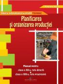 Planificarea si organizarea productiei. Manual pentru clasa a XII-a - Florina Stan