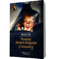 Poveste despre dragoste si intuneric (Editia 2011) - Amos Oz
