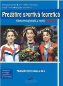 Pregatire sportiva teoretica - clasa a XI-a - Adrian Dragnea, Alin Catalin Paunescu, Virgil Tudor, Magda Morenciu
