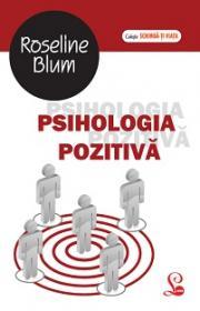 Psihologia pozitiva - Roseline Blum