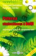 Puterea vindecatoare a bolii (Boala ca drum). Importanta si semnificatia simptomelor bolii - Ruediger Dahlke; Thorwald Dethlefsen