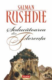 Seducatoarea din Florenta (Editia 2011) - Salman Rushdie