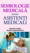Semiologie medicala pentru asistenti medicali - Monica Moldoveanu , Mihaela Vasile