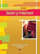 Senzori si traductoare. Manual pentru clasa a XI-a - Aurel Ciocirlea Vasilescu, Olguta Laura Spornic, Mariana Constantin