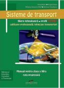 Sisteme de transport. Manual pentru clasa a XII-a - Alina Melnic, Angela Osaim, Miriana Iancovici Wolf, Simona Pavelescu
