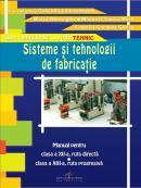 Sisteme si tehnologii de fabricatie. Manual pentru clasa a XII-a - Gabriela Lichiardopol, Maria Gheorghe, Manuela-Ianina Buse, Camelia-Carmen Ghetu