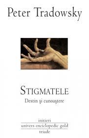 Stigmatele - Destin si cunoastere - Peter Tradowsky