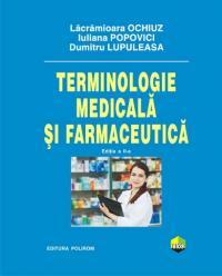Terminologie medicala si farmaceutica, editia a II-a - Dumitru Lupuleasa, Iuliana Popovici, Lacramioara Ochiuz