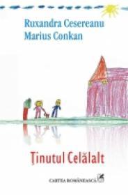 Tinutul Celalalt - Ruxandra Cesereanu , Marius Conkan