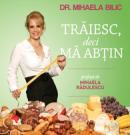 Traiesc, deci ma abtin. Editia a II-a - Dr. Mihaela Bilic