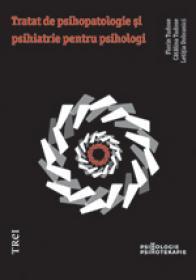 Tratat de psihopatologie si psihiatrie pentru psihologi - Florin Tudose, Catalina Tudose, Letitia Dobranici