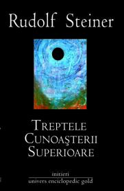 Treptele cunoasterii superioare - Rudolf Steiner