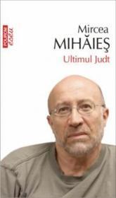 Ultimul Judt - Mircea Mihaies