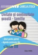 Unitate si continuitate scoala-familie clasa a III-a (Agenda elevului) - Camelia Stoica