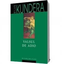 Valsul de adio (Editie 2011) - Milan Kundera