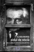 Zidul de sticla. Ion D. Sirbu in arhivele Securitatii - Clara Mares