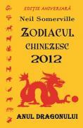 Zodiacul Chinezesc 2012 - Anul Dragonului - Neil Somerville