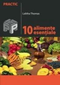 10 Alimente Esentiale - Thomas Lalitha