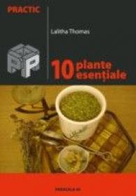 10 Plante Esentiale - Thomas Lalitha