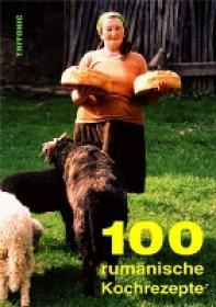 100 Rumanische Kochrezepte - ***