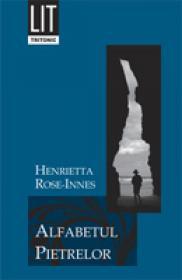 Alfabetul Pietrelor - Henrietta Rose-Innes