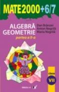 Algebra, Geometrie. Clasa A Vii-a. Partea A Ii-a - Branzei Dan, Negrila Anton, Negrila Maria