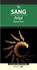 Aripi. Opere Alese - Sang Yi