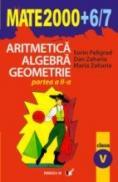 Aritmetica. Algebra. Geometrie. Clasa A V-a. Partea A Ii-a. Anul Scolar 2006-2007 - Peligrad Sorin, Zaharia Dan, Zaharia Maria