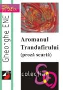 Aromanul Trandafirului (proza Scurta) - Ene Gheorghe
