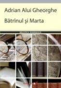 Batrinul si Marta - Alui Gheorghe Adrian