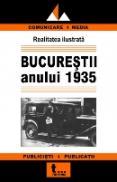 Bucurestii Anului 1935 - ***