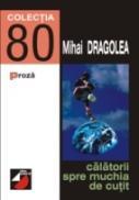 Calatorii Spre Muchia De Cutit - Dragolea Mihai