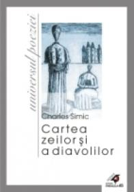 Cartea Zeilor si A Diavolilor - Simic Charles
