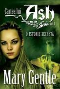 Cartea lui Ash vol I. O istorie secreta - Mary Gentle