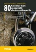 Cele Mai Mari 80 De Conspiratii Din Toate Timpurile - Vankin Jonathan, Whalen John