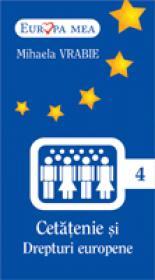 Cetatenie si Drepturi Europene  (nr.4) - Mihaela Vrabie