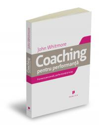 Coaching pentru performanta - Sir John Whitmore