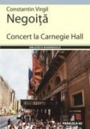 Concert La Carnegie Hall - Negoita Constantin Virgil