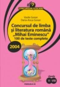 """Concursul De Limba si Literatura Romana """"mihai Eminescu"""". 100 De Teste Complete - Goran Daria-anca, Goran Vasile"""