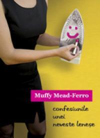 Confesiunile Unei Neveste Lenese - Muffy Mead-Ferro